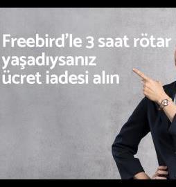 Freebird'le rötar veya iptal yasadiysaniz hakkiniz nelerdir?